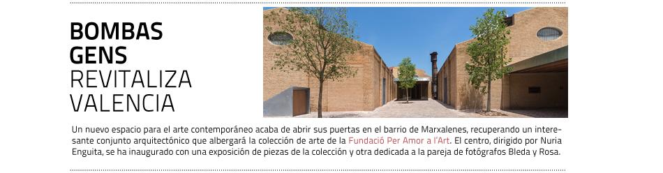 Abre en Valencia Bombas Gens, un nuevo  centro de arte dirigido por Nuria Enguita que será la sede de la Fundació per Amor a l'Art y de su colección de arte contemporáneo.
