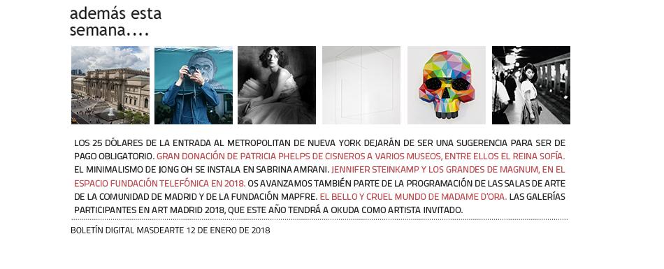 Noticias de la semana en masdearte: donación de Patricia  Phelps, avance de exposiciones en Telefónica, Comunidad de Madrid y MAPFRE, Jong Oh, Art Madrid...