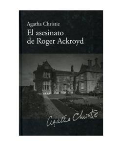 Agatha Christie. El asesinato de Roger Ackroyd