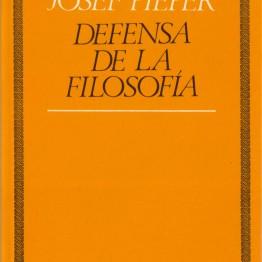 JOSEF PIEPER. DEFENSA DE LA FILOSOFÍA. Herder, 1989
