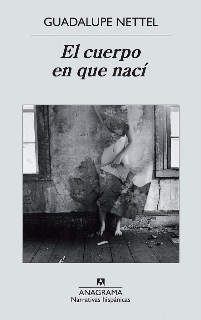 Guadalupe Nettel. El cuerpo en que nací