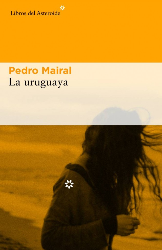 Pedro Mairal. La uruguaya
