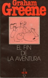 Graham Green. El final de la aventura. Ediciones Revista Sur, 1980
