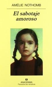 Amélie Nothomb. El sabotaje amoroso. Anagrama, 2003