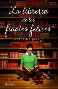 Katarina Bivald. La librería de los finales felices. Planeta, 2014