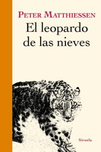 Peter Matthiessen. El leopardo de las nieves. Siruela, 2015