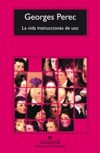 Georges Perec. La vida instrucciones de uso. Anagrama, 1992