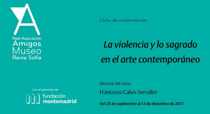 pLa violencia y lo sagrado. Curso de otoño 2017. Amigos Reina Sofía