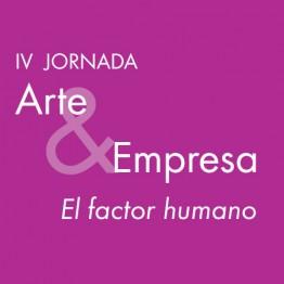 IV Jornada ARTE Y EMPRESA. El factor humano