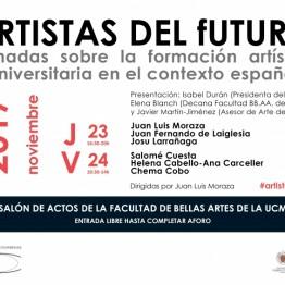 Artistas del futuro. Jornadas sobre la formación artística universitaria en el contexto español, en la Facultad de Bellas Artes de la Complutense de Madrid