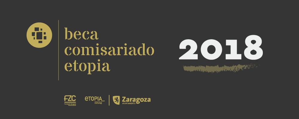 I Beca de Comisariado Etopia. Solicitudes hasta el 15 de febrero de 2018