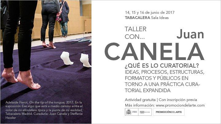 ¿Qué es lo curatorial? Taller con Juan Canela en Tabacalera. Promoción del Arte