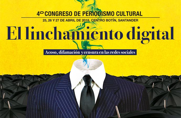 4º Congreso de Periodismo Cultural. El linchamiento digital