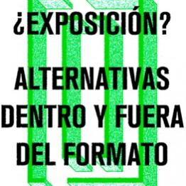 ¿Exposición? Alternativas dentro y fuera del formato. Simposio en el EACC de Castellón