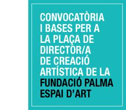 Director/a de Creación Artística en la Fundació Casals d´ Art i Espais Expositius de Palma