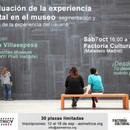 Evaluación de la experiencia digital en el museo. Taller con Elena Villaespesa en Factoría Cultural