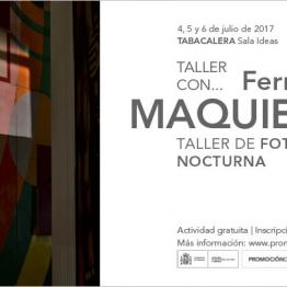 Taller de fotografía nocturna con Fernando Maquieira. En Tabacalera. Promoción del Arte