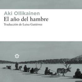El año del hambre. Aki Ollikainen