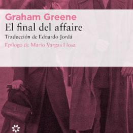 Graham Greene. El final del affaire