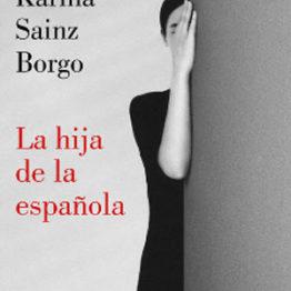 Karina Sainz Borgo. La hija de la española