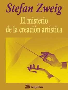 Stefan Zweig. El misterio de la creación artística