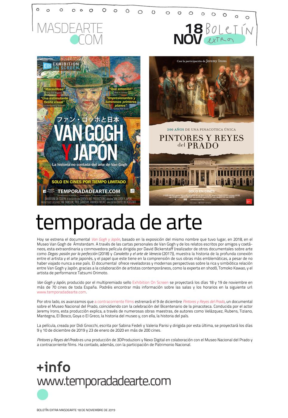 Documental Van Gogh y Japón. Estreno 18 y 19 de noviembre de 2019.  PIntores y Reyes del Prado. Documental con Jeremy Irons. Estreno 9 de diciembre de 2019. Exhibition on Screen