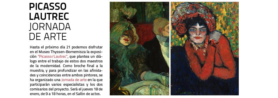 Jornada de Arte Picaso/Lautrec en el Museo Thyssen-Bornemisza. 18  de enero de 2018, de 9 a 18 horas en el Salón de actos del Museo.