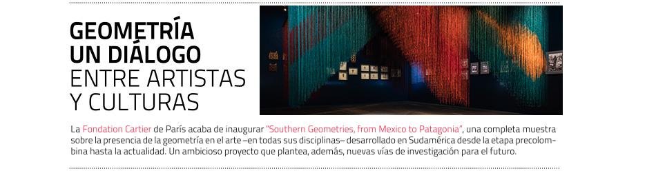 Geometría latinoamericana, ayer y hoy La Fondation Cartier revisa patrones comunes en la creación pasada y reciente de América Latina