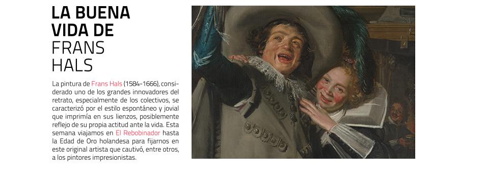 Viajamos en El Rebobinador hasta la Edad de Oro holandesa para fijarnos  en la pintura de Frans Hals