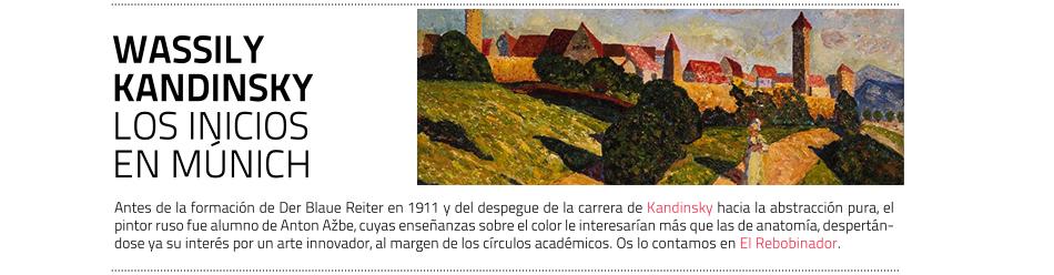 Los años iniciales de Wassily Kandinsky en Múnich. El Rebobinador