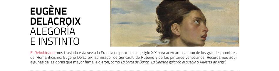 Eugène Delacroix. Repasamos algunas de sus obras más importantes