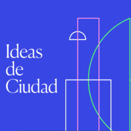 IDEAS DE CIUDAD