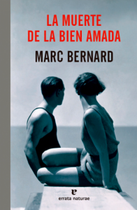 La muerte de la bien amada. Marc Bernard