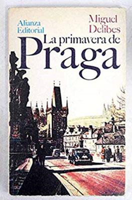 Miguel Delibes. La primavera de Praga