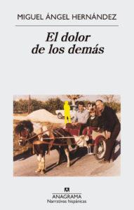 Miguel Ángel Hernández. El dolor de los demás