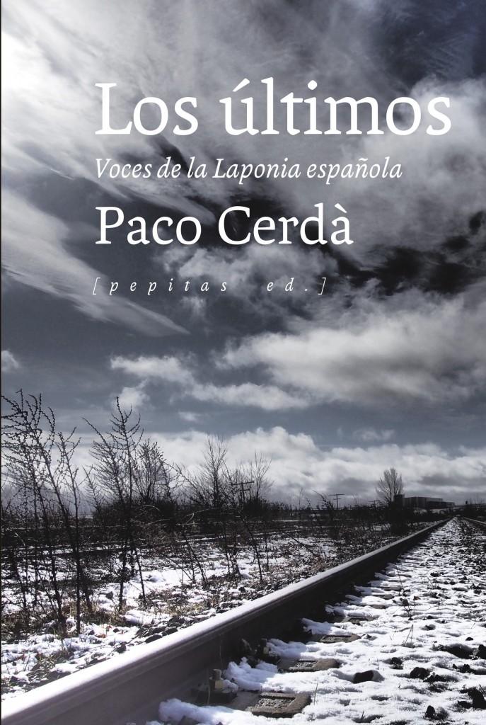 Los últimos. Voces de la Laponia española. Paco Cerdá