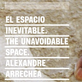 Alexandre Arrechea. El espacio inevitable