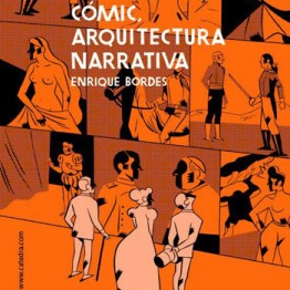 Cómic. Arquitectura narrativa. Enrique Bordes