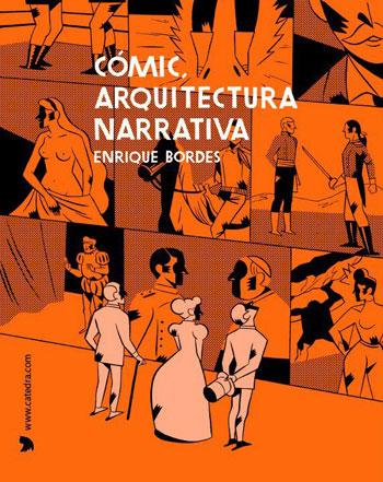 Cómic. Arquitectura narrativa. Enrique Bordes