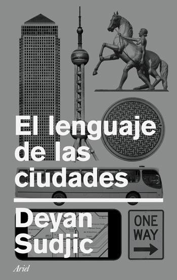 El lenguaje de las ciudades. Autor: Deyan Sudjic