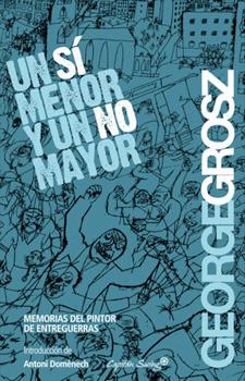Un sí menor y no mayor. George Grosz