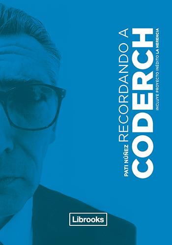 Libro sobre José Antonio Coderch, por Pati Núñez.