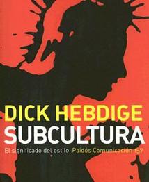 Subcultura. El significado del estilo. Dick Hebdige
