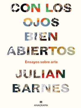 Julian Barnes. Con los ojos bien abiertos