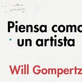 Libro Piensa como un artista, de Will Gompertz