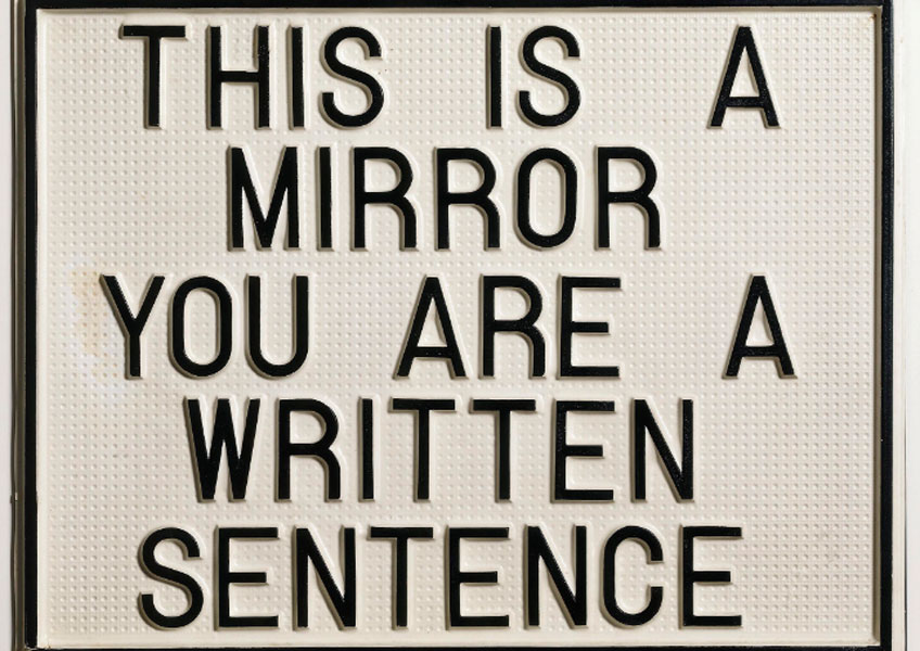 Luis Camnitzer. This is a mirror, you are a written sentence, 1966-1968. Daros Latinamerica Collection, Zürich