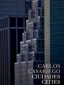 Carlos Casariego, Ciudades/Cities, de Carlos Casariego Rozas, editado por Carlos Casariego Rozas