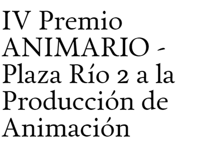 IV Premio ANIMARIO - Plaza Río 2 a la Producción de Animación