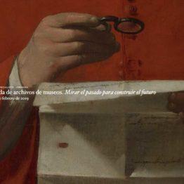 Mirar el pasado para construir el futuro. Jornada de archivos de museos en el Museo del Prado