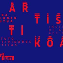 Instituto de Actividades Artísticas para creadores. ARTIUM y Tabakalera